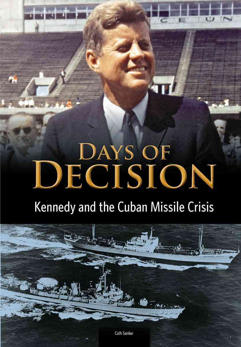 Kennedy and the Cuban Missile Crisis By Senker, Cath